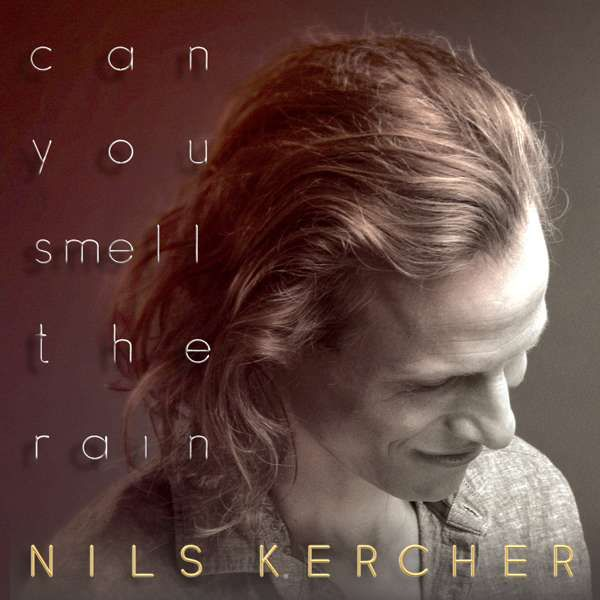 Can You Smell The Rain (CD) 2020 - Nils Kercher
