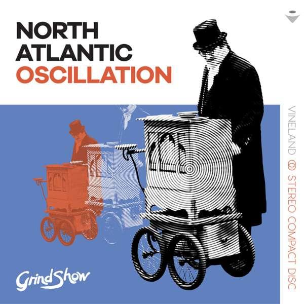 Grind Show (CD + MP3) - North Atlantic Oscillation