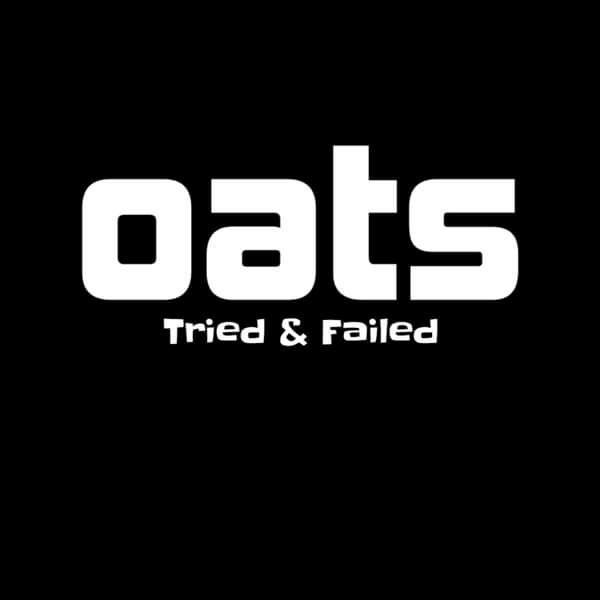 Tried & Failed (single) - Oats
