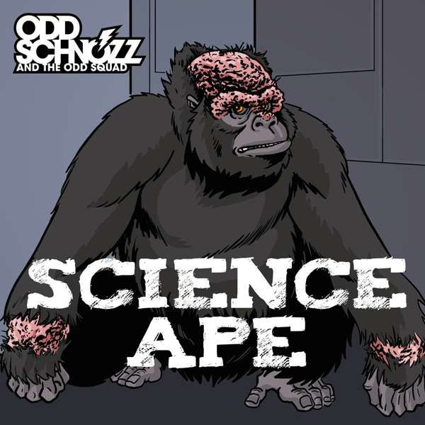 Science Ape - Odd Schnozz and the Odd Squad