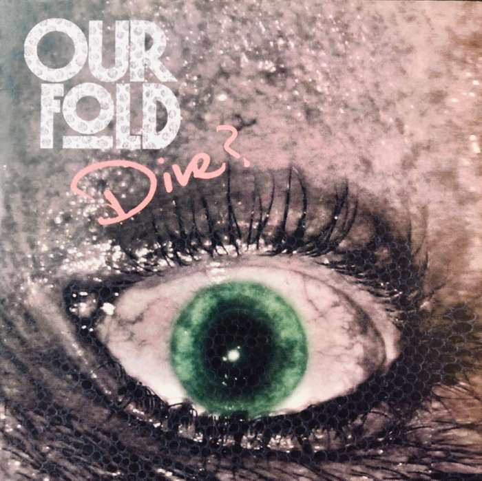 Our Fold 'Dive?' Single - Our Fold