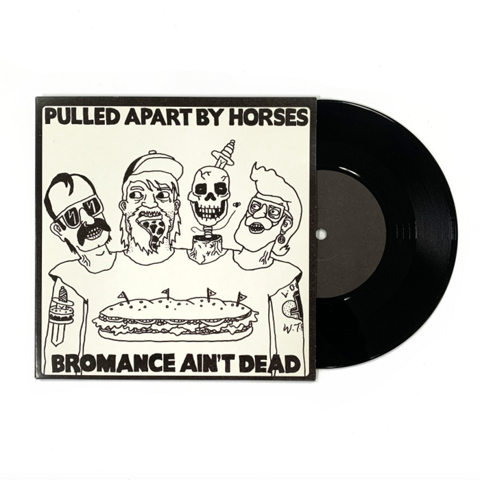 Bromance Ain't Dead / Single - Pulled Apart By Horses