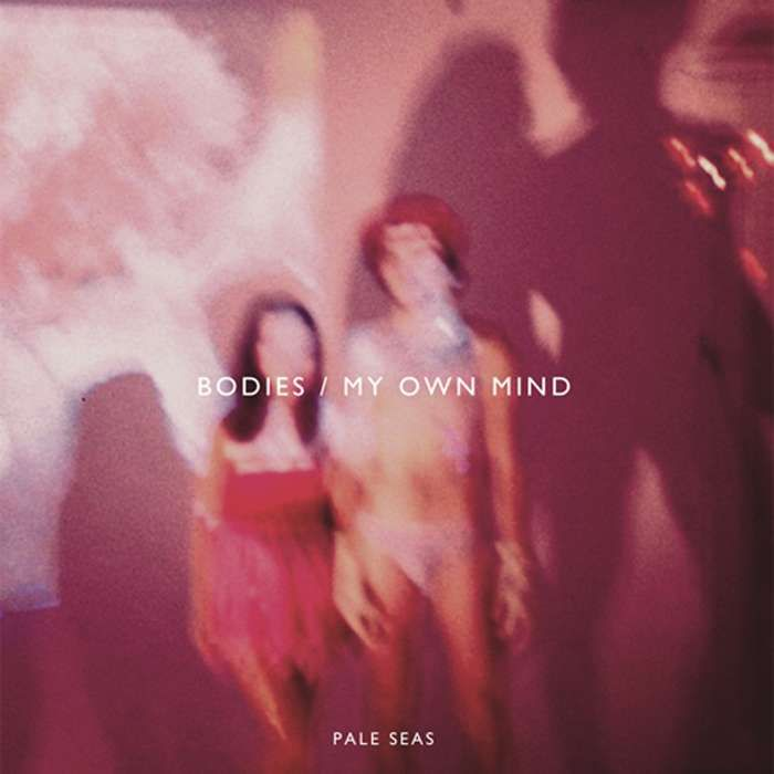 "Bodies / My Own Mind 7"" Vinyl - Pale Seas"