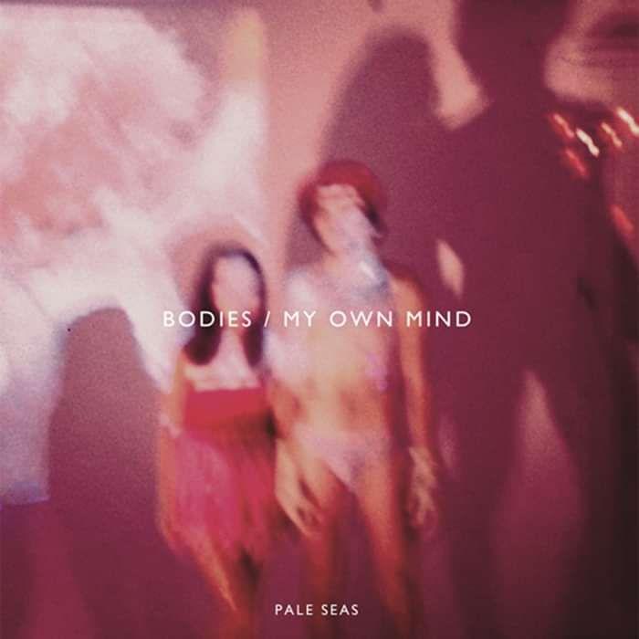 "Bodies / My Own Mind 7"" Vinyl - Pale Seas"