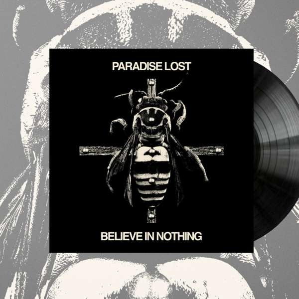 Paradise Lost - 'Believe In Nothing' Remixed & Remastered Vinyl - Paradise Lost