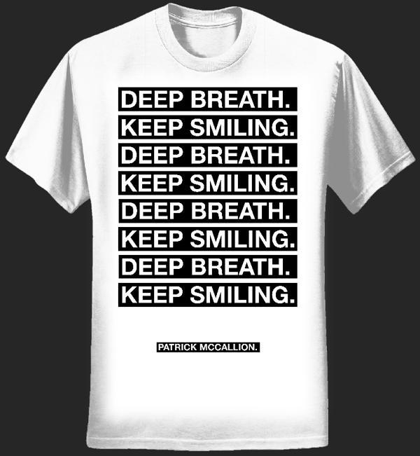 Keep Smiling. Logo Shirt - Patrick McCallion