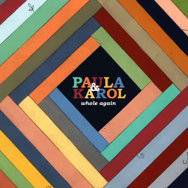 Whole Again LP / Digital - Paula & Karol