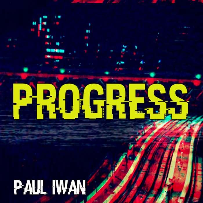 Progress - Paul Iwan
