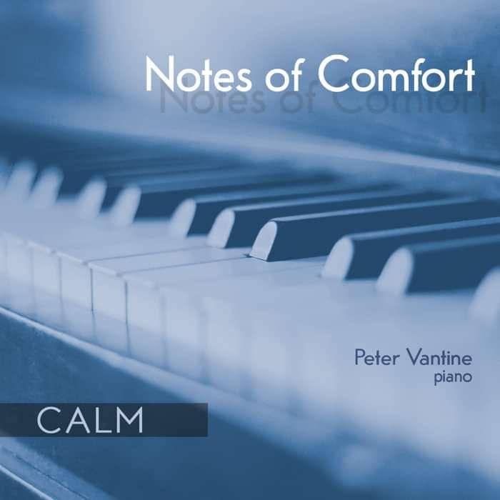 Notes of Comfort: CALM (CD) - Peter Vantine