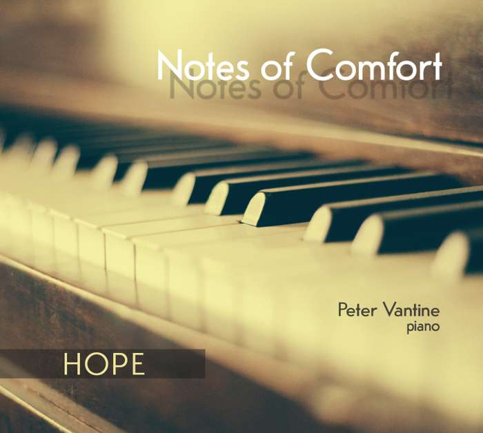 Notes of Comfort: HOPE (CD) - Peter Vantine