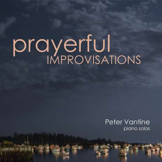 Prayerful Improvisations (CD) - Peter Vantine