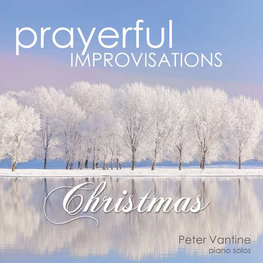 Prayerful Improvisations: Christmas (CD) - Peter Vantine