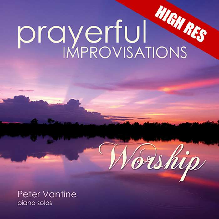 Prayerful Improvisations: Worship (high res digital download) - Peter Vantine