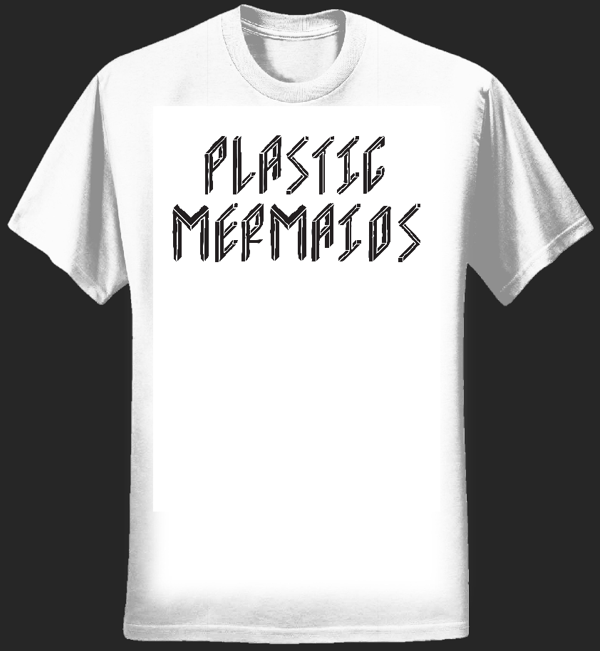 Plastic Mermaids T-Shirt - Plasticmermaids