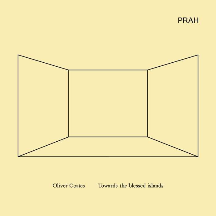Oliver Coates - Towards The Blessed Islands (CD) - PRAH Recordings