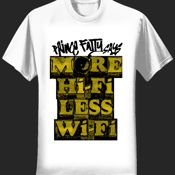 More Hifi Less Wifi - Prince Fatty