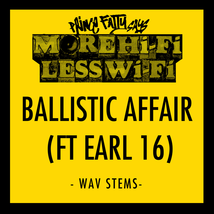 Stems - Ballistic Affair Ft. Earl 16 - Prince Fatty
