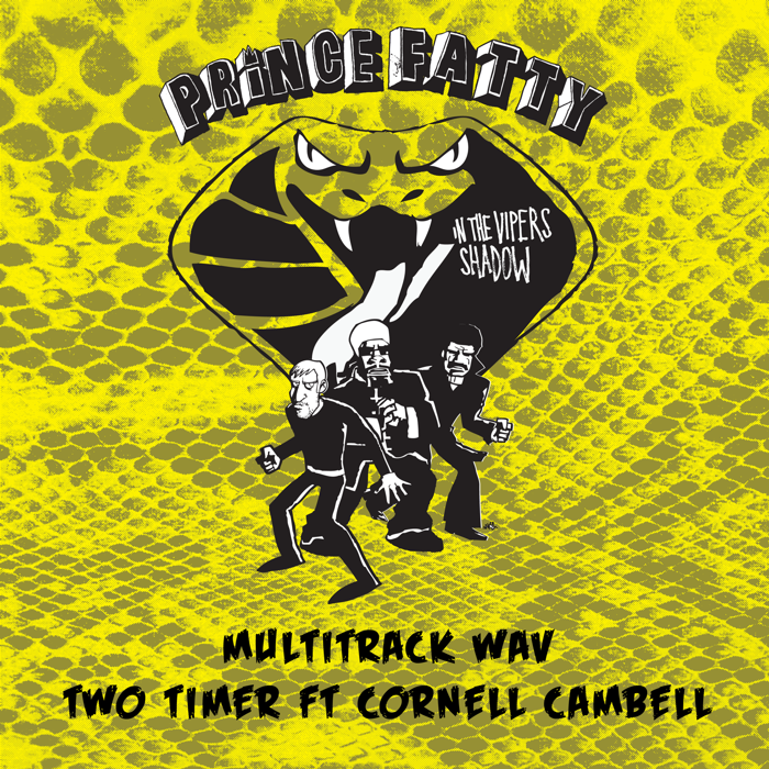 Two Timer ft Cornell Cambell - Multi Track WAV files - Prince Fatty
