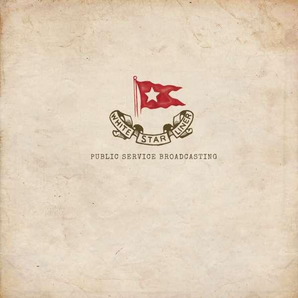 White Star Liner EP - CD - PUBLIC SERVICE BROADCASTING