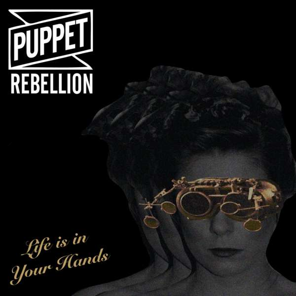 Life is in Your Hands EP CD - Puppet Rebellion