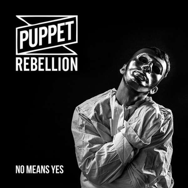 No Means Yes EP MP3 Download - Puppet Rebellion