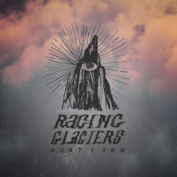 What I Saw - Single [Digital] - Racing Glaciers