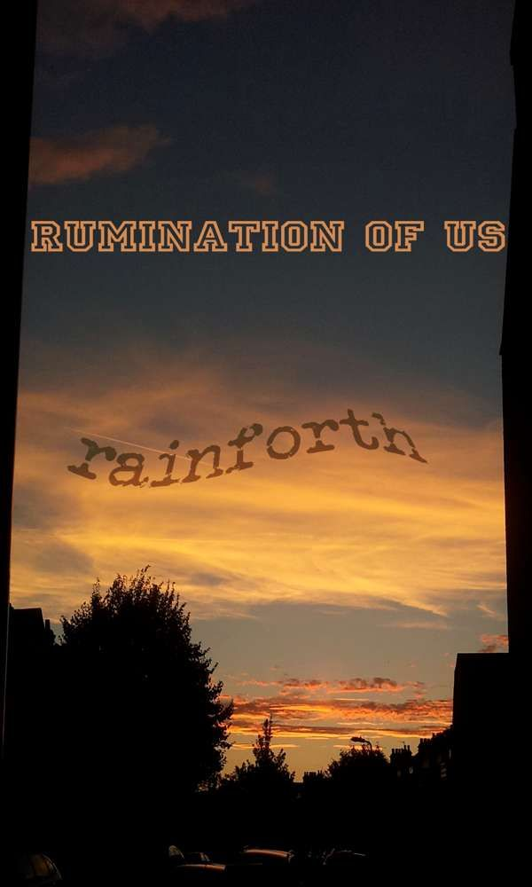 Rumination of Us - Rainforth