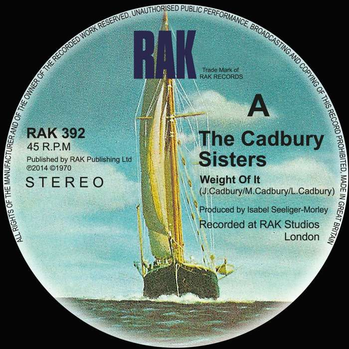 The Cadbury Sisters - Weight of It / Make Me Smile (come up and see me) - 7' Vinyl - RAK