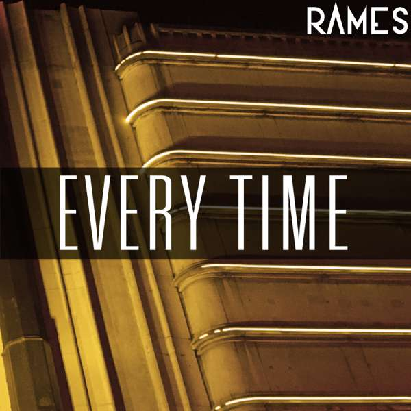 RAMES - Every Time (Demo) - RAMES