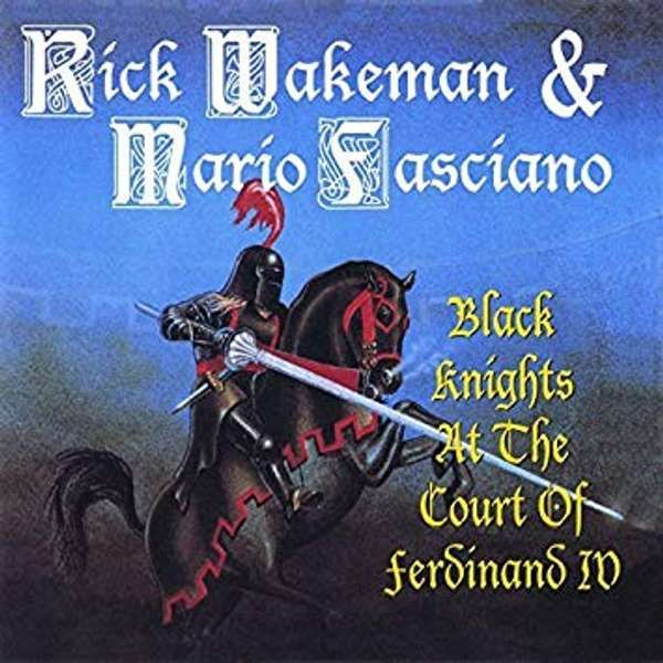 Black Knights At The Court of Ferdinand 4th - Rick Wakeman Emporium