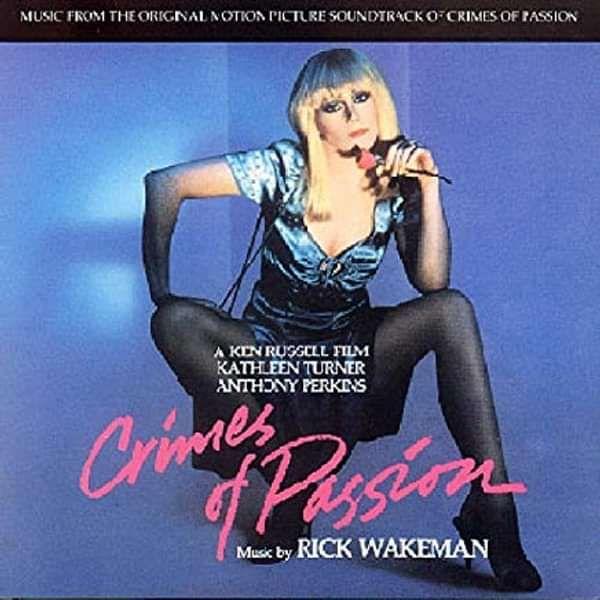 Crimes Of Passion Original Soundtrack - Rick Wakeman Emporium