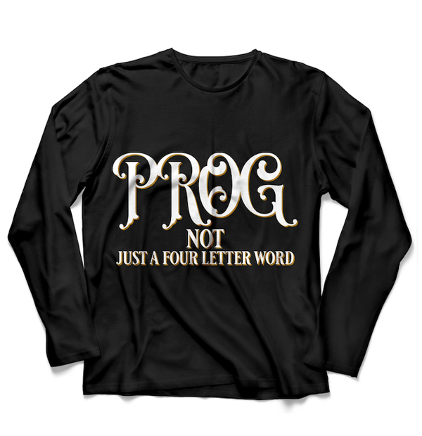 PROG Not Just a Four Letter Word T Shirt, Long Sleeved - Rick Wakeman Emporium