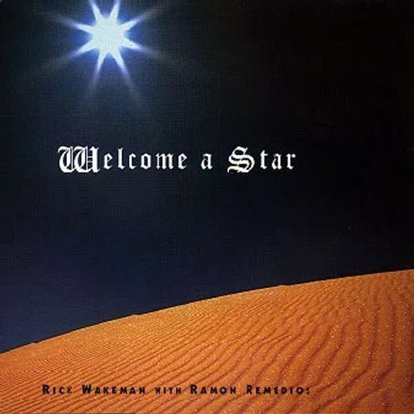 Welcome a Star (with Ramon Remedios) (3 Track Single) MP3 Download - Rick Wakeman Emporium