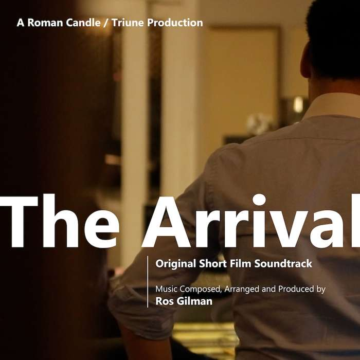 The Arrival (Original Short Film Soundtrack) - Ros Gilman