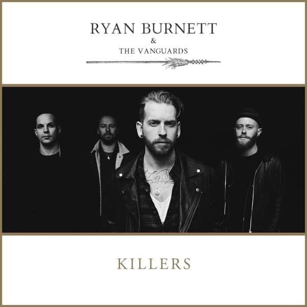 Killers (Radio Edit - mp3) - Ryan Burnett & The Vanguards