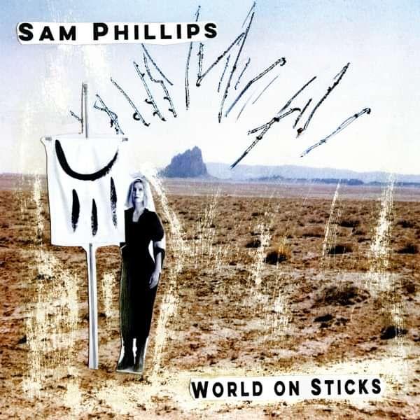 SAM PHILLIPS - WORLD ON STICKS --------- DIGITAL DOWNLOAD - Sam Phillips