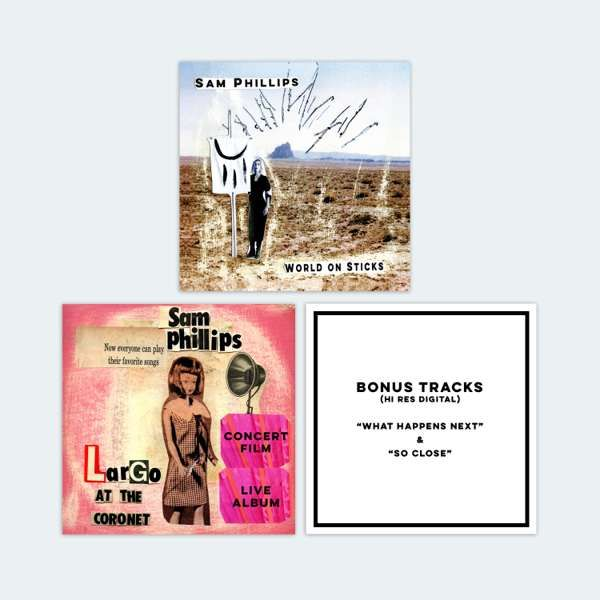 SAM PHILLIPS - 'WORLD ON STICKS' + LARGO PACKAGE ---- ALL DIGITAL BUNDLE - Sam Phillips