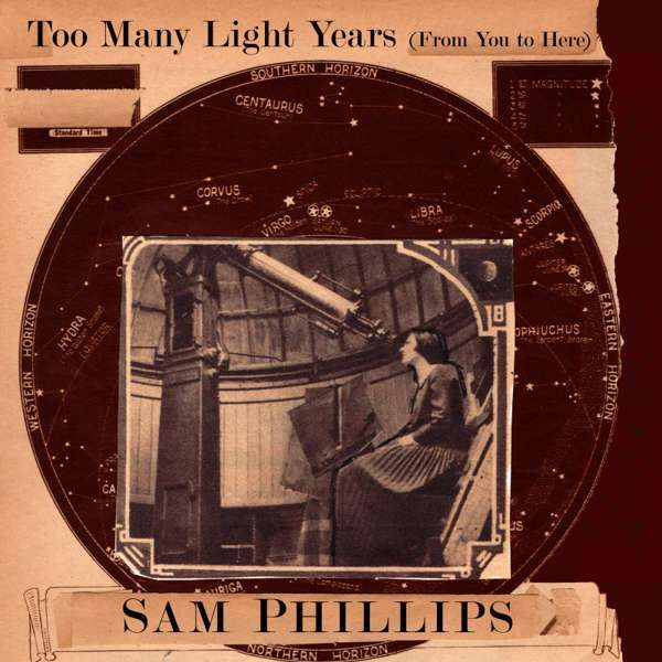 Too Many Light Years (From You to Here) - Sam Phillips