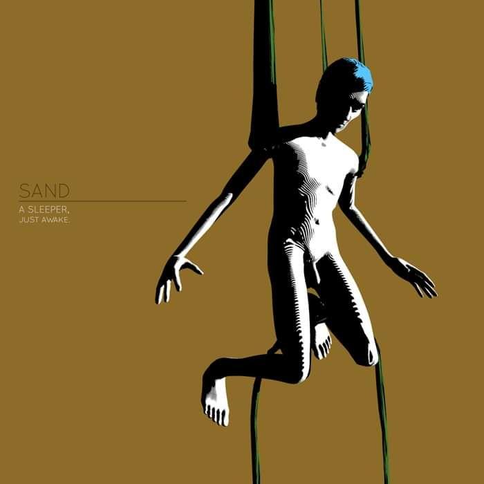 SAND: A Sleeper, Just Awake (2016) CD + FREE DOWNLOAD - Sand