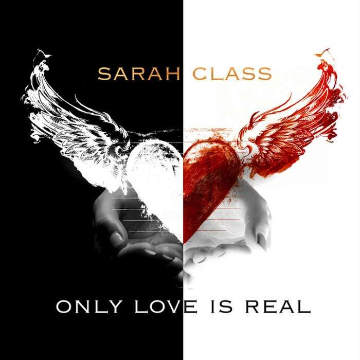 Only Love Is Real (Digital Download) - Sarah Class