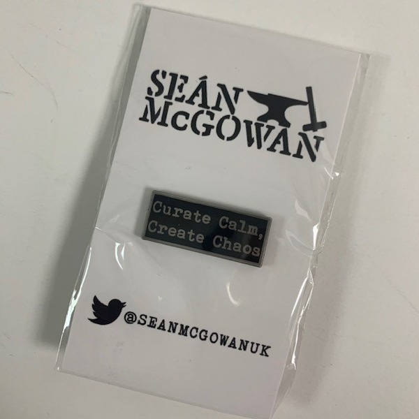 Curate Calm, Create Chaos - Enamel Pin Badge - Seán McGowan
