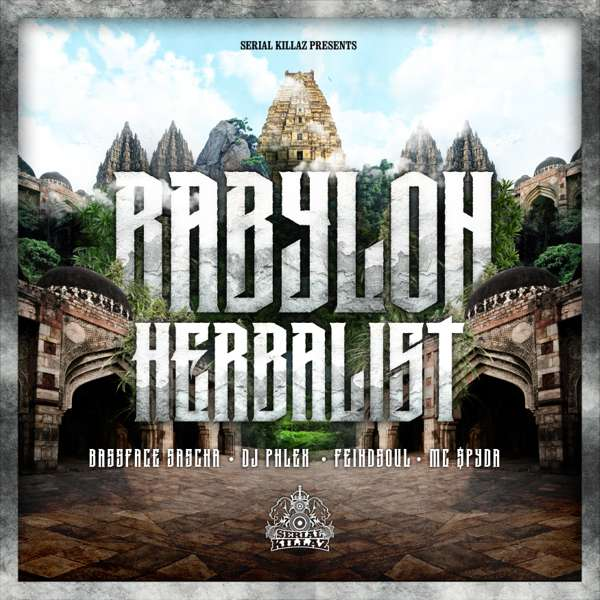 Bassface Sascha, DJ Phlex, Feindsoul and MC Spyda - Babylon Herbalist EP - Serial Killaz