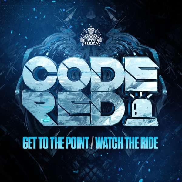 Code Red - Watch The Ride - Serial Killaz