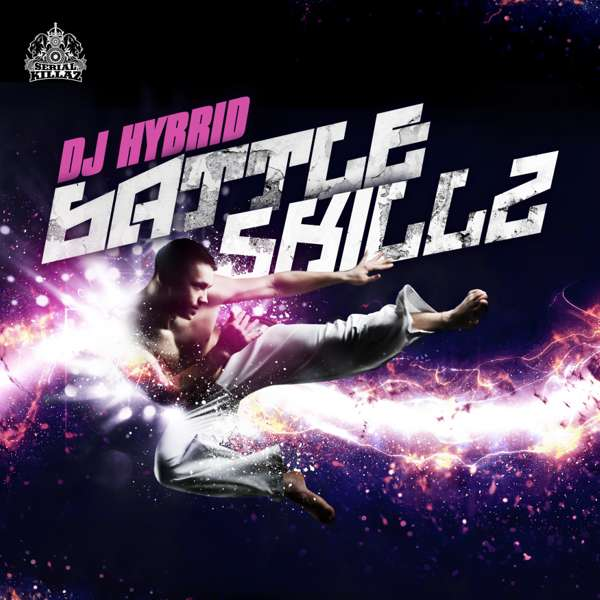 DJ Hybrid - Battle Skillz EP - Serial Killaz