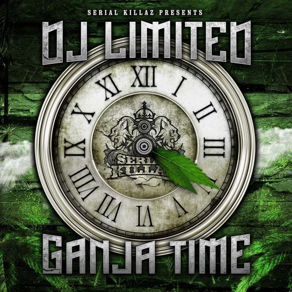 DJ Limited - Ganja Time EP - Serial Killaz