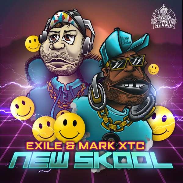 Exile & Mark XTC - New Skool EP - Serial Killaz