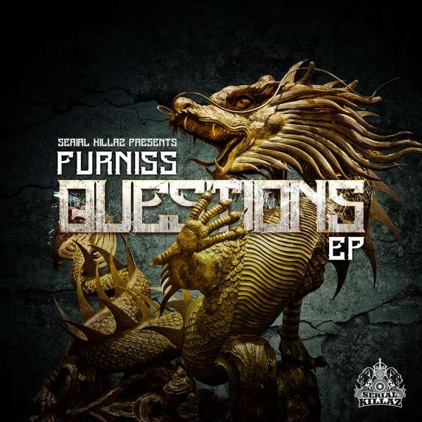 Furniss - Questions EP - Serial Killaz