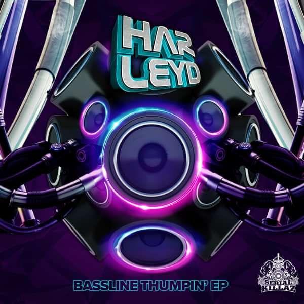 Harley D - Bassline Thumpin' EP - Serial Killaz