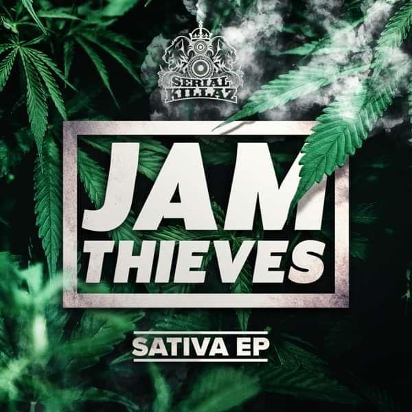 Jam Thieves - Sativa EP - Serial Killaz