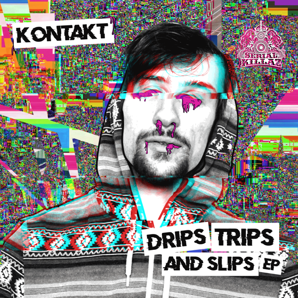 Kontakt - Drips, Trips & Slips EP - Serial Killaz
